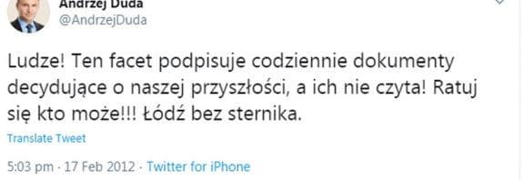 Andrzej Duda Twitter. Andrzej Duda na Twitterze: Ludze! Ten facet podpisuje codziennie dokumenty decydujące o naszej przyszłości, a ich nie czyta! Ratuj się kto może!!! Łódź bez sternika.