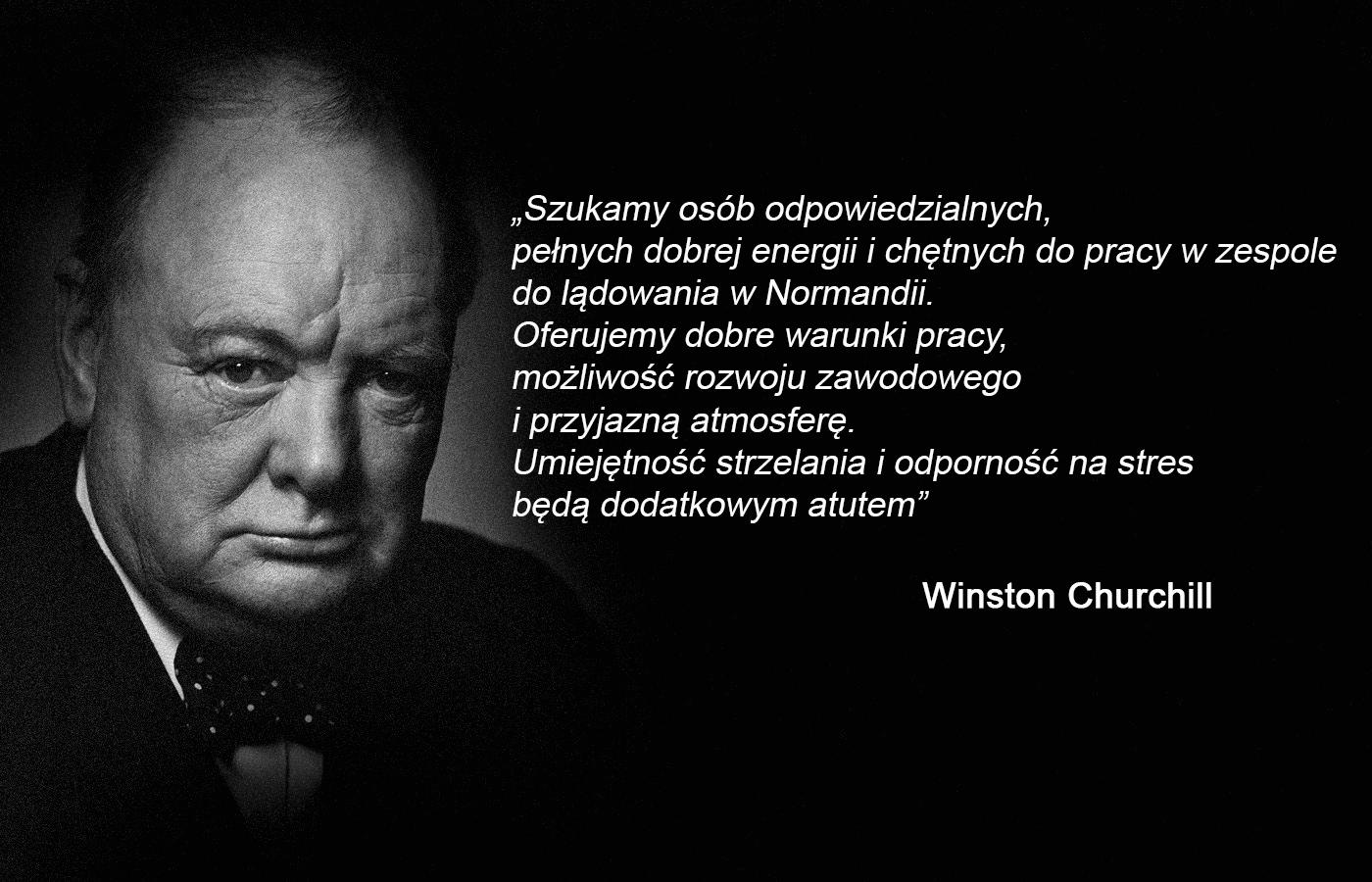 Winston Churchill o lądowaniu w Normandii, że zapewni pracę w przyjaznej atmosferze